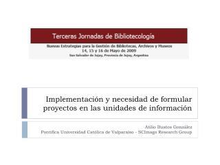 Implementación y necesidad de formular proyectos en las unidades de información