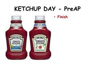 KETCHUP DAY - PreAP