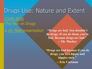 Drugs Use: Nature and Extent