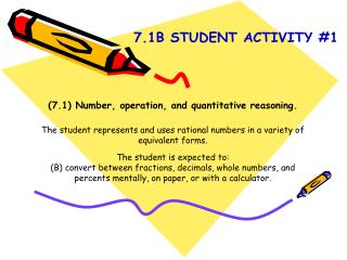(7.1) Number, operation, and quantitative reasoning.