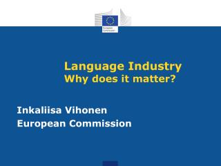 Language Industry  Why does it matter ?
