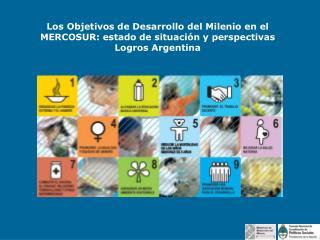 Los Objetivos de Desarrollo del Milenio en el MERCOSUR: estado de situación y perspectivas