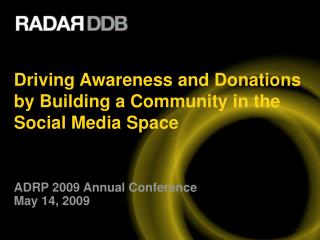 Driving Awareness and Donations by Building a Community in the Social Media Space
