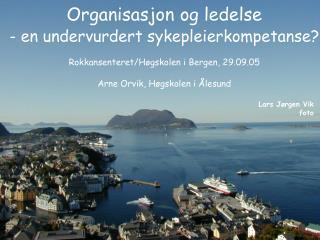 Organisasjon og ledelse  - en undervurdert sykepleierkompetanse?