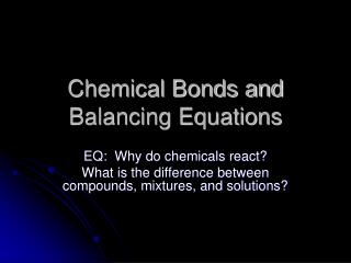 Chemical Bonds and Balancing Equations