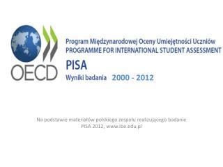 Na podstawie materiałów polskiego zespołu realizującego badanie PISA 2012,  ibe.pl