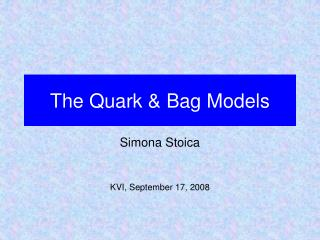 The Quark & Bag Models