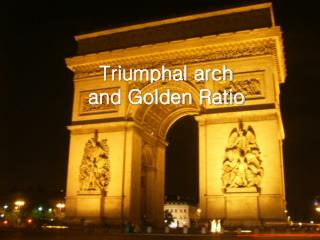 Triumphal arch   and Golden Ratio