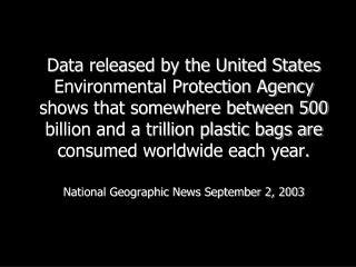 Data released by the United States Environmental Protection Agency shows that somewhere between 500 billion and a trilli