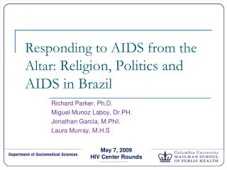 Responding to AIDS from the Altar:  Religion, Politics and AIDS in Brazil