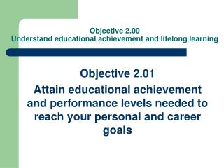 Objective 2.00  Understand educational achievement and lifelong learning