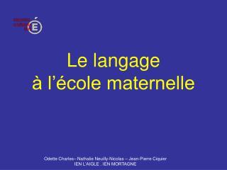 Le langage  à l'école maternelle
