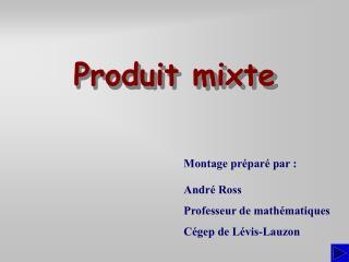 Produit mixte