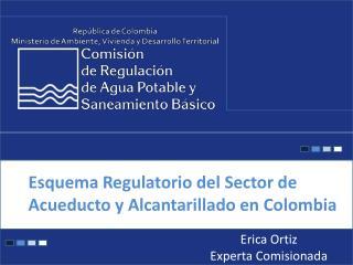 Esquema Regulatorio del Sector de Acueducto y Alcantarillado en Colombia