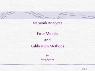 Network Analyzer Error Models and Calibration Methods by Doug Rytting