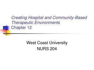 Creating Hospital and Community-Based Therapeutic Environments  Chapter 12