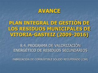AVANCE PLAN INTEGRAL DE GESTI�N DE LOS RESIDUOS MUNICIPALES DE VITORIA-GASTEIZ (2009-2016)