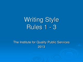 Writing Style Rules 1 - 3