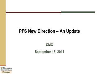 PFS New Direction – An Update