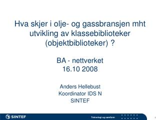 Anders Hellebust Koordinator IDS N  SINTEF