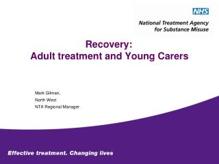 Recovery:  Adult treatment and Young Carers