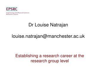 Dr Louise Natrajan louise.natrajan@manchester.ac.uk