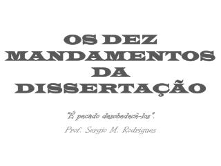 OS DEZ MANDAMENTOS DA DISSERTAÇÃO