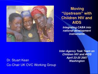 Moving \'Upstream\' with Children, HIV and AIDS (Stuart Kean)