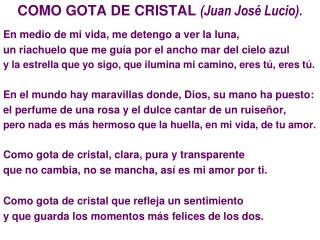 COMO GOTA DE CRISTAL  (Juan José Lucio). En medio de mi vida, me detengo a ver la luna,