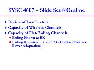 SYSC 4607 – Slide Set 8 Outline