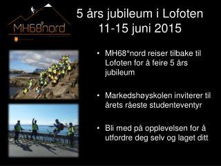 5  års jubileum i Lofoten  11-15  juni  2015