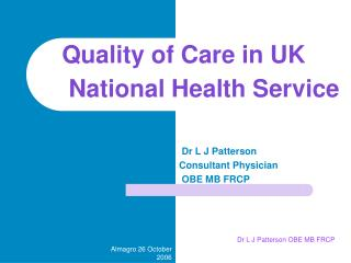 Dr L J Patterson Consultant Physician  OBE MB FRCP