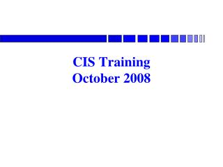 CIS Training October 2008