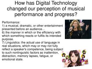 How has Digital Technology changed our perception of musical performance and progress?