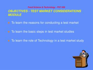 OBJECTIVES - TEST MARKET CONSIDERATIONS MODULE