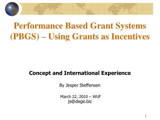 Performance Based Grant Systems (PBGS) – Using Grants as Incentives