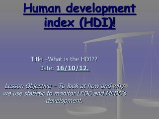 Human development index (HDI)!