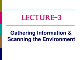 Gathering Information &    Scanning the Environment