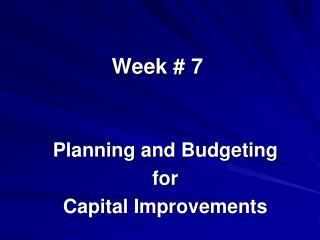 Week #  7