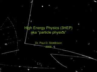 "High Energy Physics (3HEP) aka ""particle physics"""