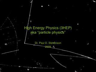 "High Energy Physics (3HEP) aka ""particle physics"""