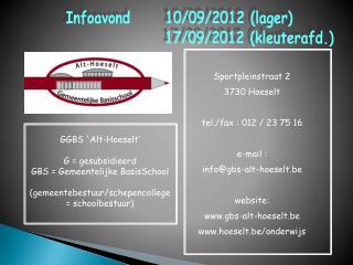 Sportpleinstraat 2    3730 Hoeselt tel./fax : 012 / 23 75 16 e-mail :  info@gbs-alt-hoeselt.be