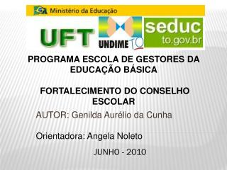 AUTOR: Genilda Aurélio da Cunha Orientadora: Angela Noleto