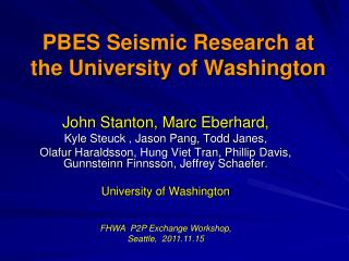 PBES Seismic Research at the University of Washington