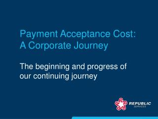 Payment Acceptance Cost: A Corporate Journey