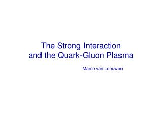 The Strong Interaction and the Quark-Gluon Plasma