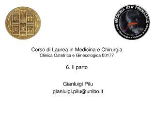 Corso di Laurea in Medicina e Chirurgia Clinica Ostetrica e Ginecologica 00177 6. Il parto