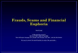 Frauds, Scams and Financial Euphoria