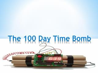 The 100 Day Time  B omb