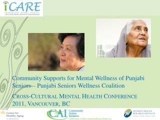 Community Supports for Mental Wellness of Punjabi Seniors   Punjabi Seniors Wellness Coalition  Cross-Cultural Mental He